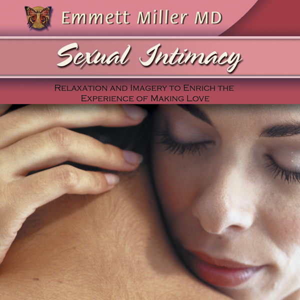 Sexual Intimacy:  Relaxation and Imagery to Enrich the Experience of Making Love