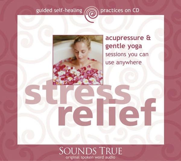 Stress Relief: Acupressure & Gentle Yoga CD