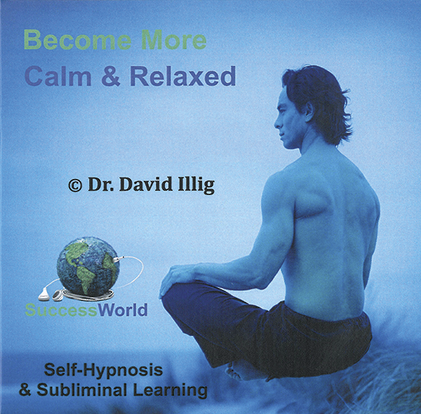 Become More Calm & Relaxed: Self-Hypnosis & Subliminal Learning