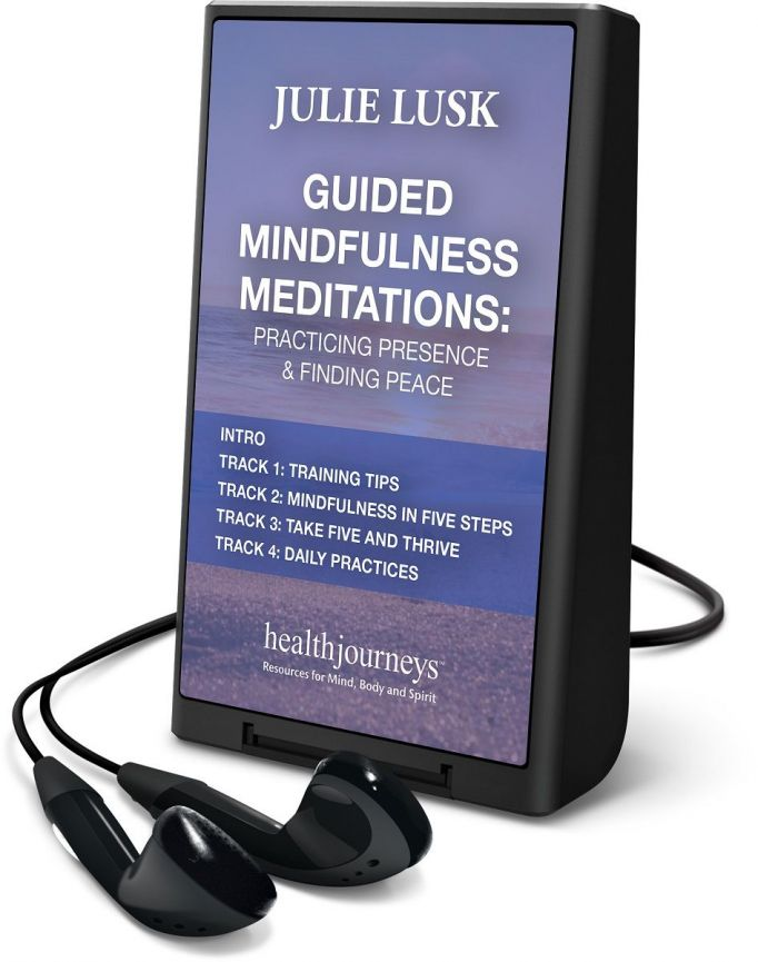 Guided Mindfulness Meditations: Practicing Presence & Finding Peace Playaway