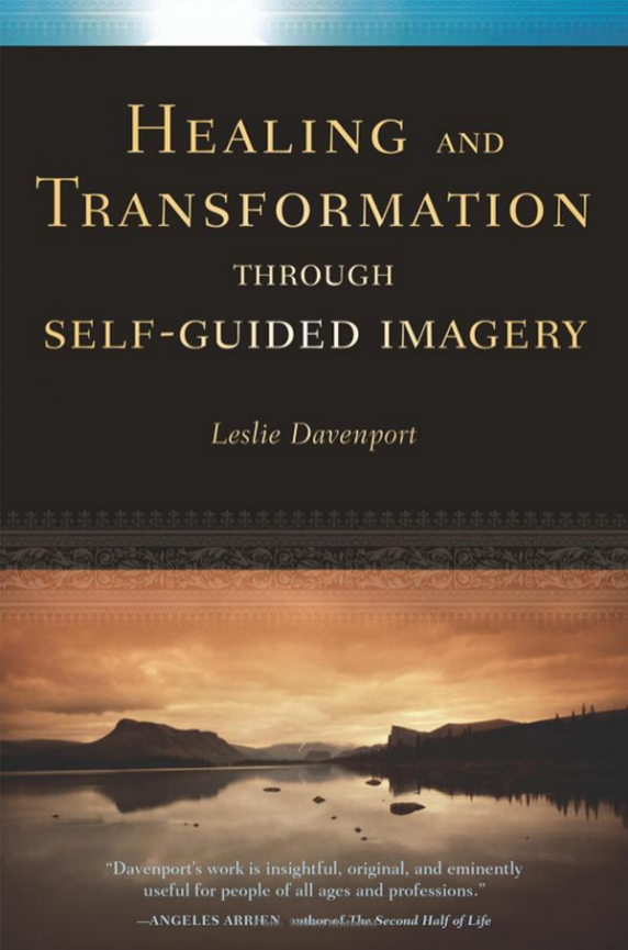 Healing and Transformation through Self-Guided Imagery
