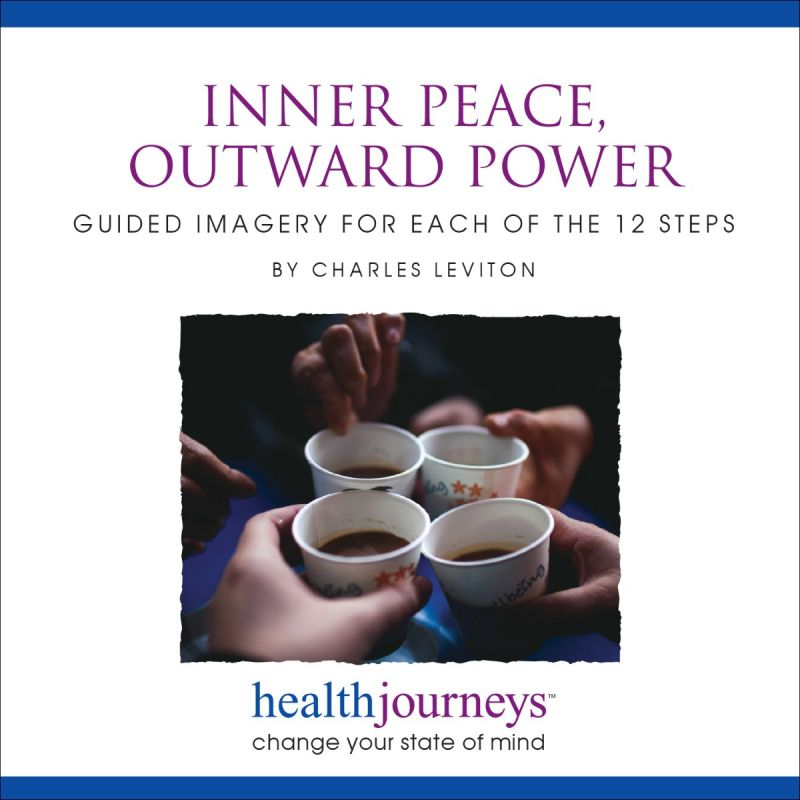 Inner Peace, Outward Power: Guided Imagery for 12 Steps