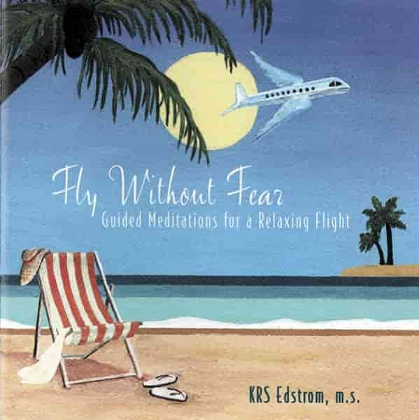 Fly Without Fear: Guided Meditations for a Relaxed Flight