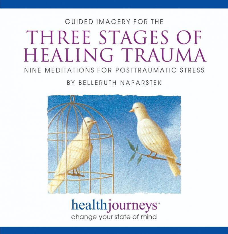 Guided Imagery for the Three Stages of Healing Trauma: Nine Meditations for Posttraumatic Stress