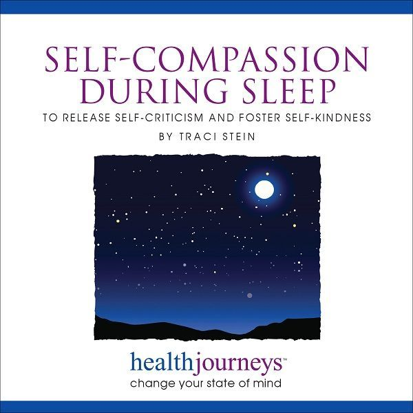 Self-Compassion Meditations during Sleep to Release Self-Criticism and Foster Self-Kindness
