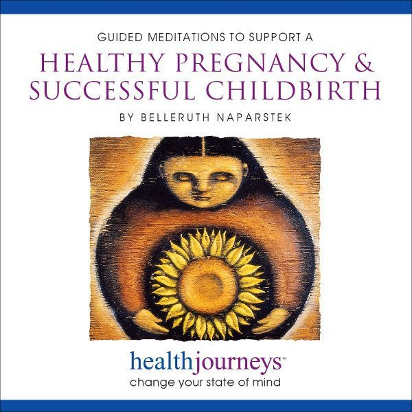 Guided Meditations to Support a Healthy Pregnancy & Successful Childbirth