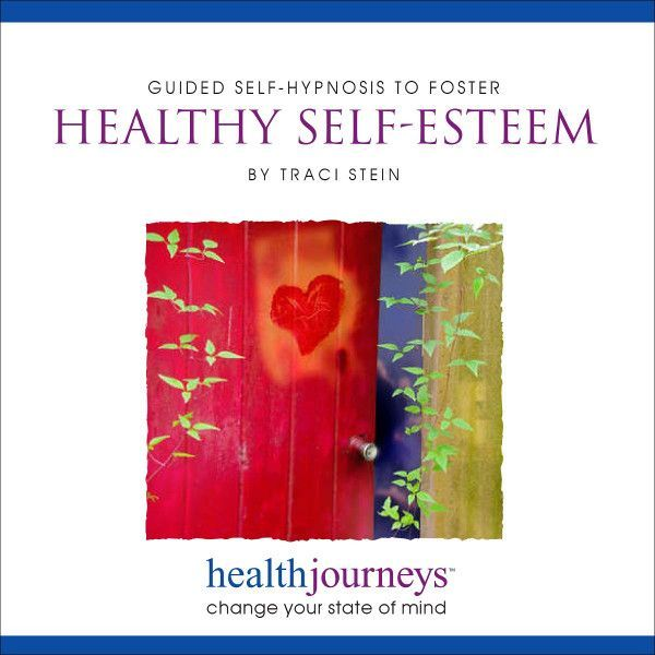 Guided Self-Hypnosis to Foster Healthy Self-Esteem