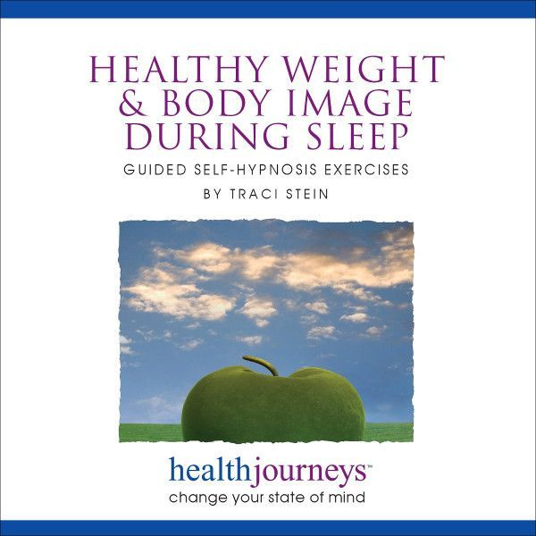 Healthy Weight & Body Image during Sleep: Guided Self-Hypnosis Exercises