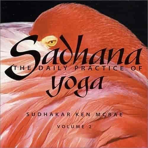 Sadhana The Daily Practice of Yoga Vol. 2 CD