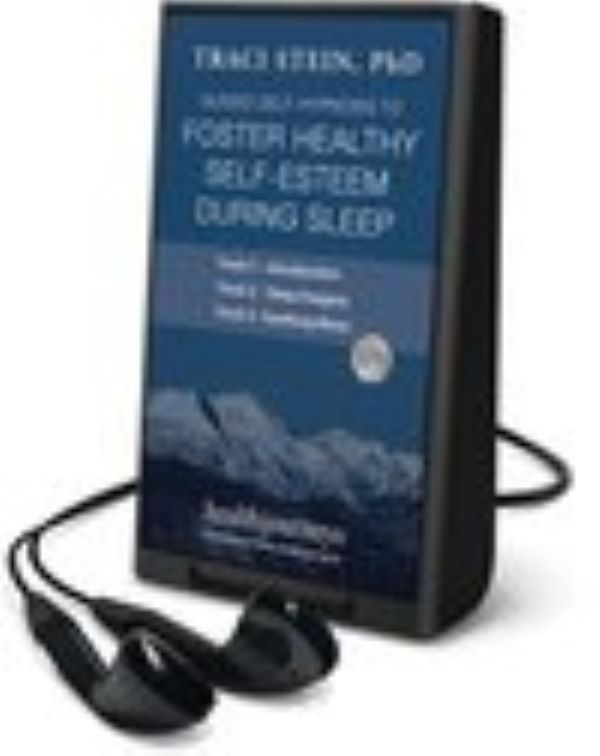 Guided Self-Hypnosis to Foster Self-Esteem during Sleep Playaway