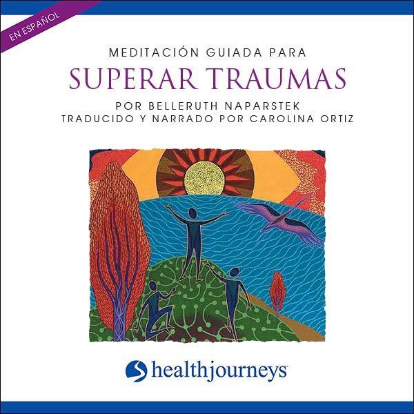 Meditación Guiada Para Superar Traumas  (Healing Trauma)