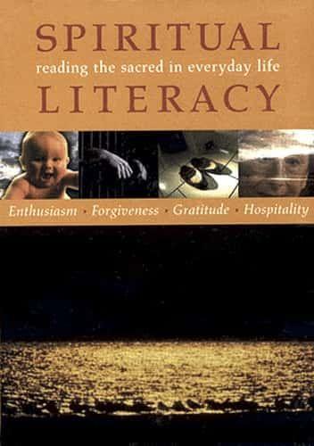 Spiritual Literacy: Reading the Sacred in Everyday Life: Enthusiasm, Forgiveness, Gratitude, Hospitality DVD