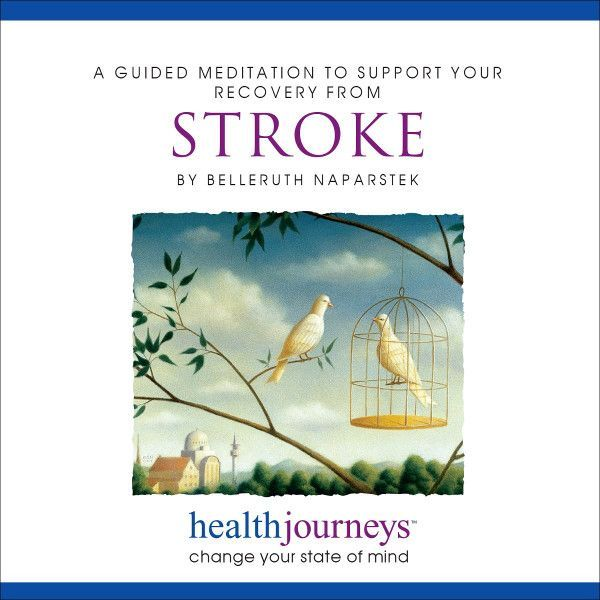 A Meditation To Support Your Recovery From Stroke