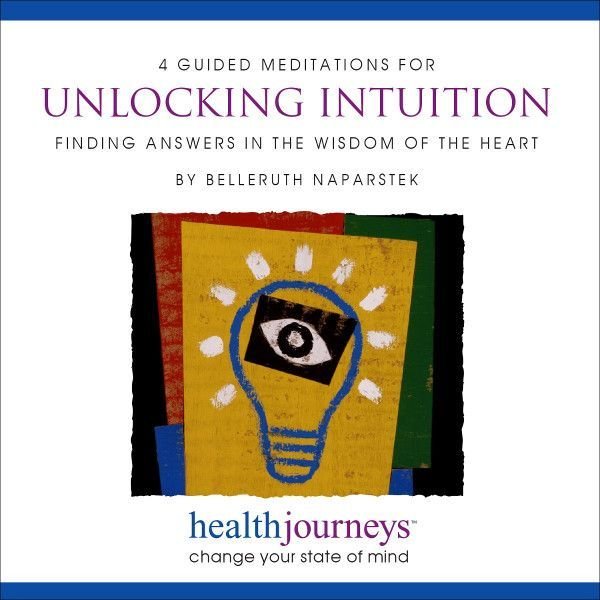 4 Guided Meditations for Unlocking Intuition: Finding Answers in the Wisdom of the Heart