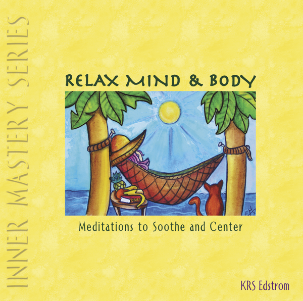 Relax Mind & Body: Meditations to Soothe and Center