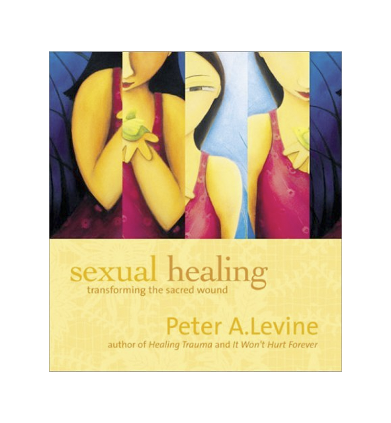 Sexual Healing: Transforming the Sacred Wound CD