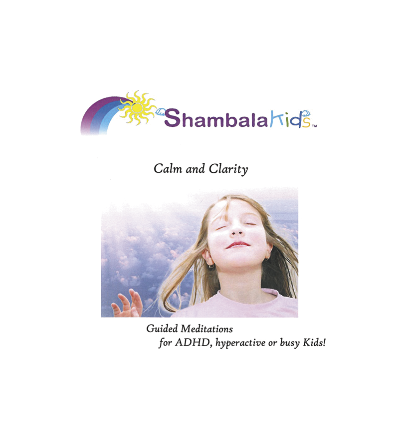 Calm and Clarity: Guided Meditations for ADHD, Hyperactive or Busy Kids