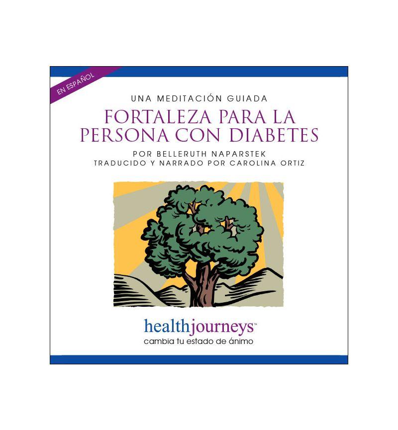 Una Meditación Guiada Fortaleza Para La Persona con Diabetes (Manage Diabetes)