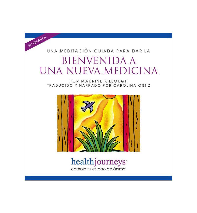 Una Meditación Guiada Para Dar la Bienvenida a Una Nueva Medicina (Embracing a New Medicine)