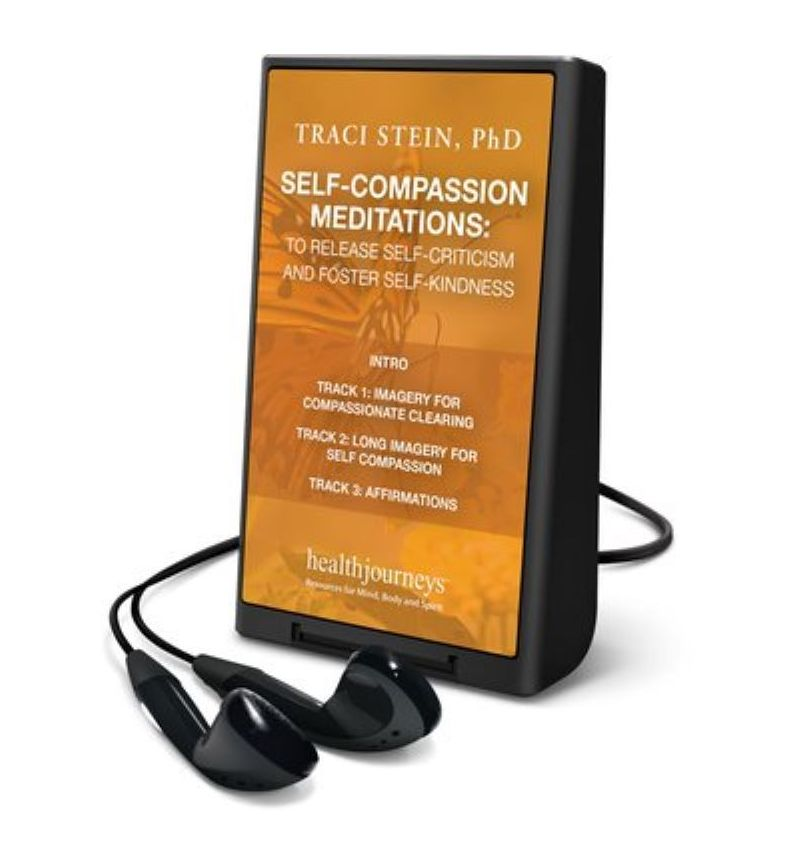Self-Compassion Meditations to Release Self-Criticism and Foster Self-Kindness Playaway