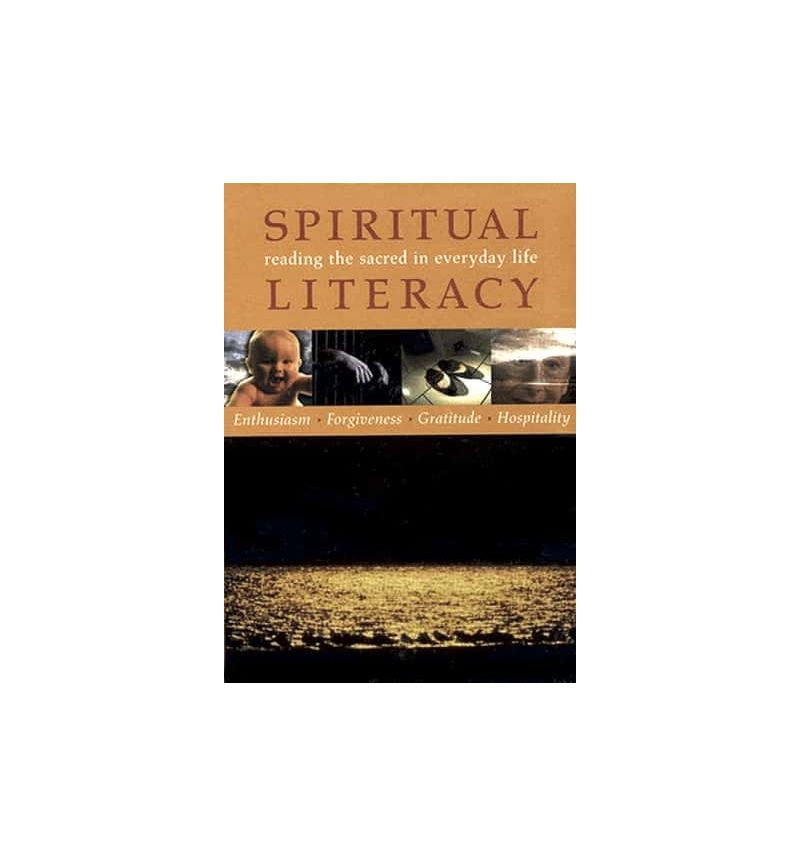 Spiritual Literacy: Reading the Sacred in Everyday Life: Enthusiasm, Forgiveness, Gratitude, Hospitality DVD