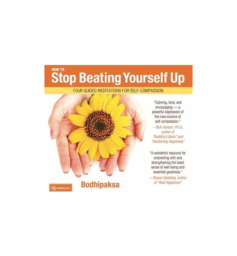 How to Stop Beating Yourself Up
